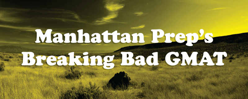gmat breaking bad test