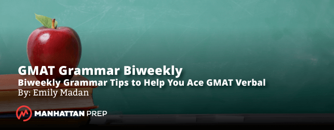 GMAT Grammer Biweekly - Participles: Everything You Never Wanted to Know by Emily Madan