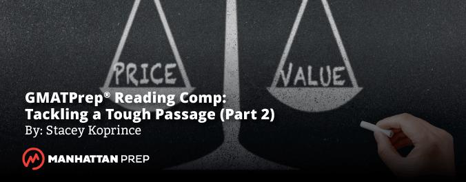 Manhattan Prep GMAT Blog - GMATPrep® Reading Comprehension: Tackling a Tough GMAT Passage - Part 2 by Stacey Koprince