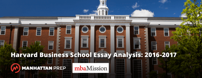 Manhattan Prep GMAT Blog   Harvard Business School Essay Analyses 2016 2017  By MbaMission