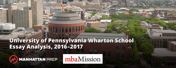 Manhattan Prep GMAT Blog - University of Pennsylvania Wharton School Essay Analysis, 2016-2017