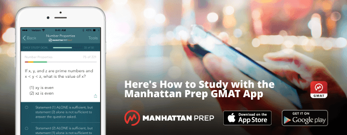 Manhattan Prep GMAT Blog - Here's How to Study with the Manhattan Prep GMAT App by Chelsey Cooley