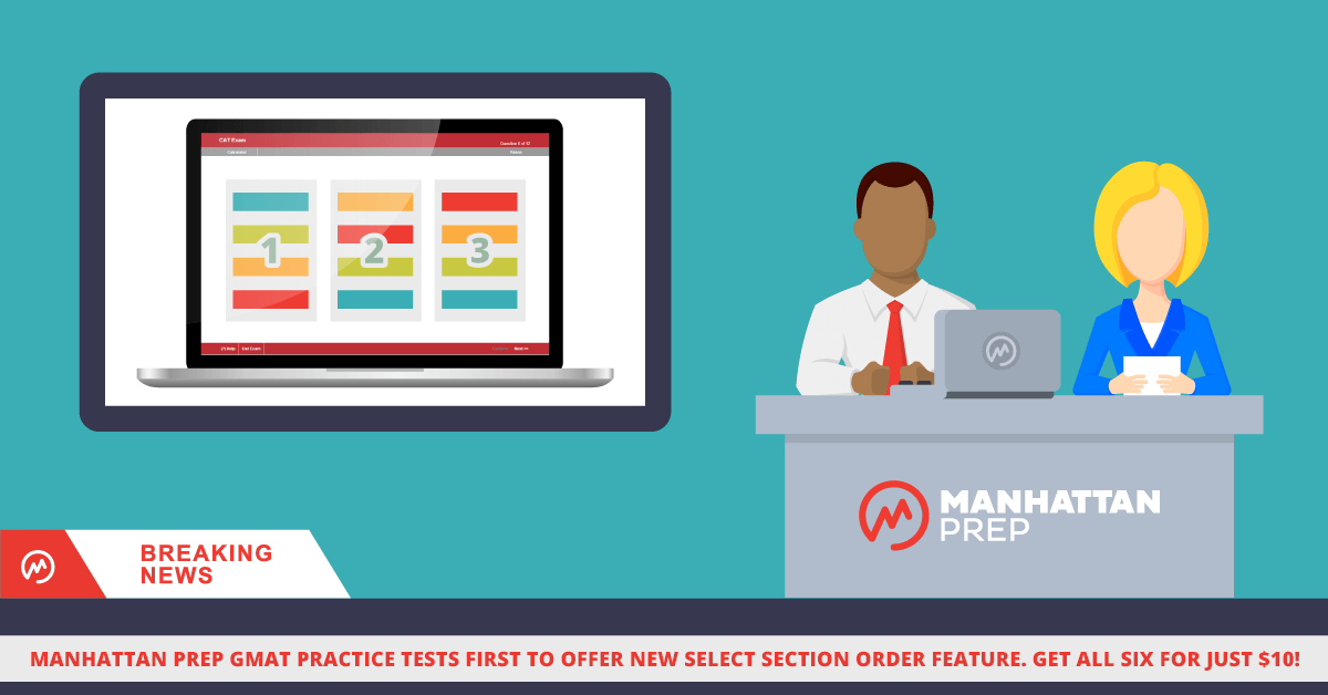 Manhattan Prep GMAT Blog - Try Our Updated GMAT Practice Tests for Only $10! by Manhattan Prep