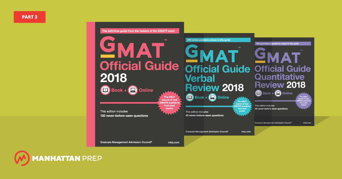 Manhattan Prep GMAT Blog - The GMAT Official Guide 2018 Edition, Part 3 by Stacey Koprince