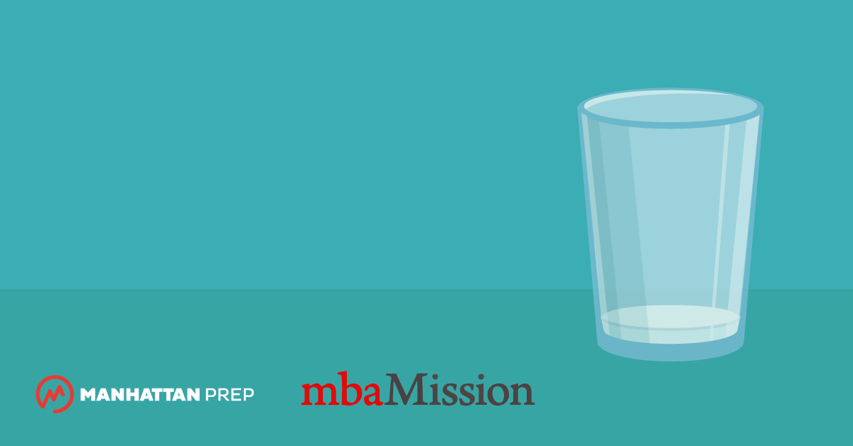 MBA Admissions Myths Destroyed: The Admissions Committee's Glass is 99% Empty by mbaMission