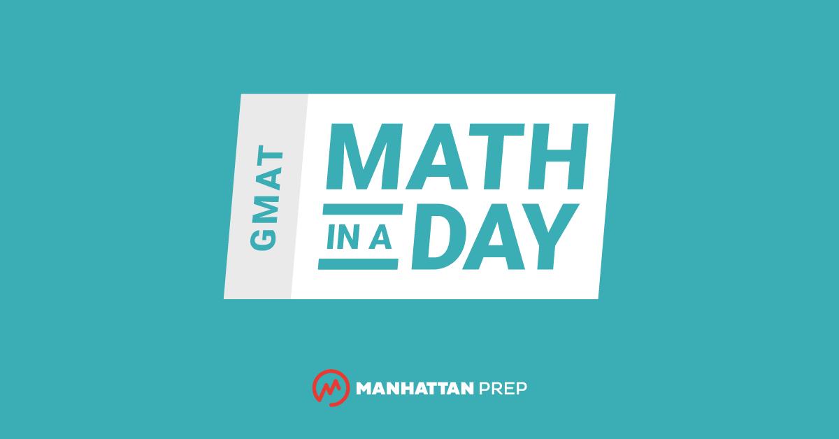 Introducing GMAT Math in a Day! | Manhattan Prep GMAT Blog