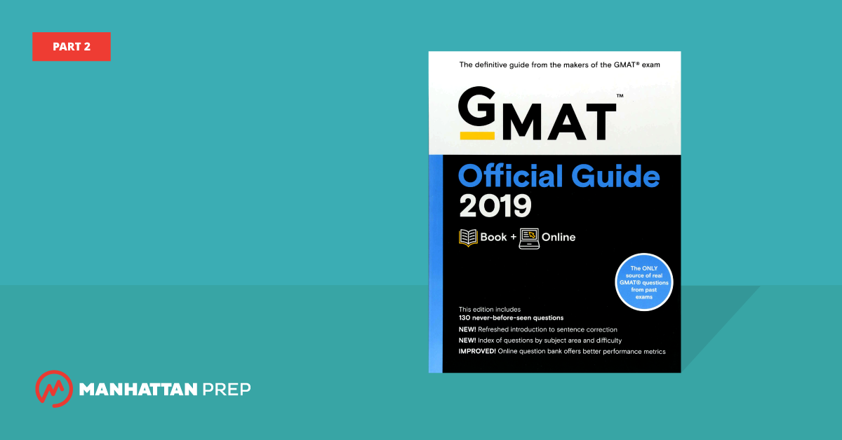 Manhattan Prep GMAT Blog - The GMAT Official Guide 2019 Edition, Part 2 by Stacey Koprince