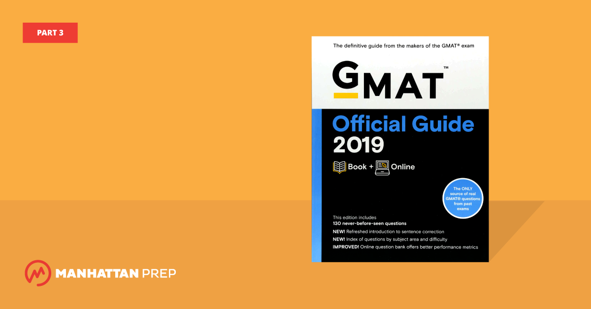Manhattan Prep GMAT Blog - The GMAT Official Guide 2019 Edition, Part 3 by Stacey Koprince