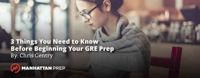 3 Things You Need To Know Before Beginning Your GRE Prep