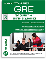 Manhattan Prep GRE® Text Completion & Sentence Equivalence Strategy Guide, 4th Edition