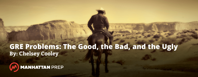 Manhattan Prep GRE Blog: The Good, the Bad and the Ugly by Chelsey Cooley