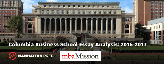 Columbia Business School Essay Analysis   Gmat Manhattan Prep Gmat Blog  Columbia Business School Essay Analysis    By Mbamission