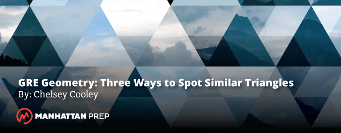 Manhattan Prep GRE Blog - GRE Geometry: 3 Ways to Spot Similar Triangles by Chelsey Cooley