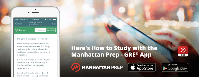 Manhattan Prep GRE Blog - Here's How to Study with the Manhattan Prep GRE App by Chelsey Cooley