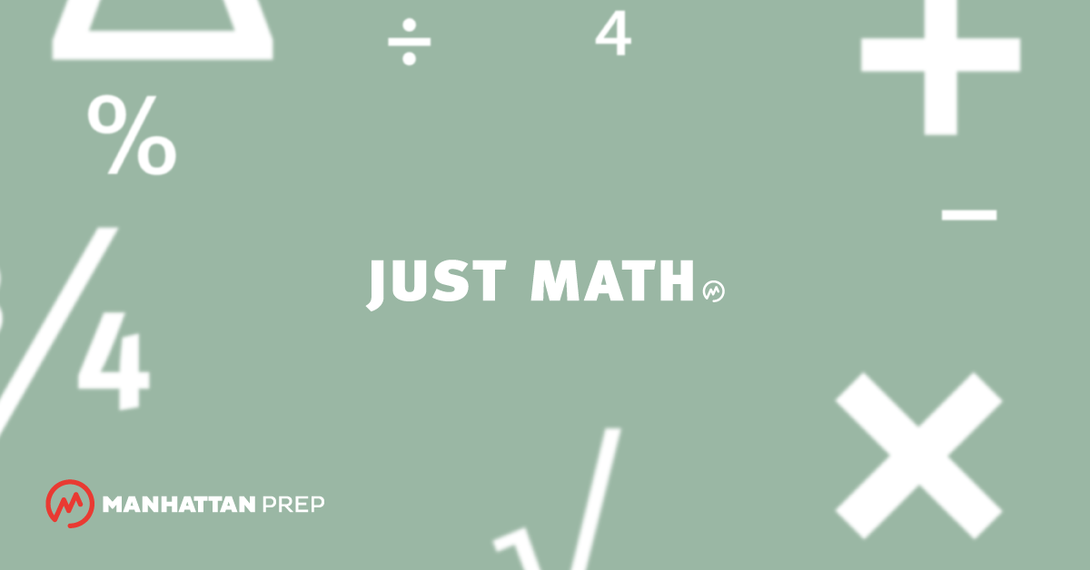 Manhattan Prep GRE Blog - Introducing the GRE Just Math Course by Manhattan Prep