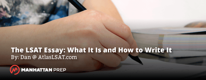 Manhattan Prep LSAT - The LSAT Essay: What It Is and How to Write It