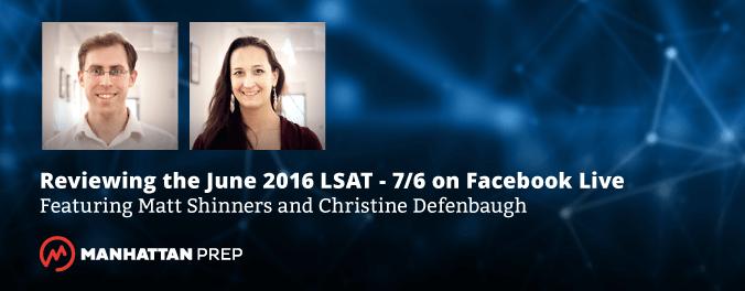 Manhattan Prep LSAT Blog - Reviewing the June 2016 LSAT on Facebook Live