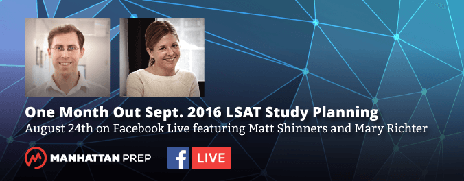 Manhattan Prep LSAT Blog - One Month Out Sept. 2016 LSAT Study Planning