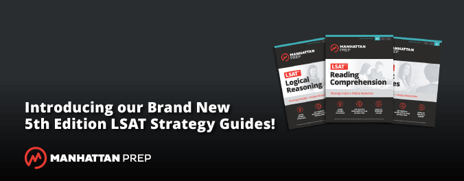 Manhattan Prep GMAT Blog - Introducing Our Brand New LSAT Strategy Guides! by Matt Shinners