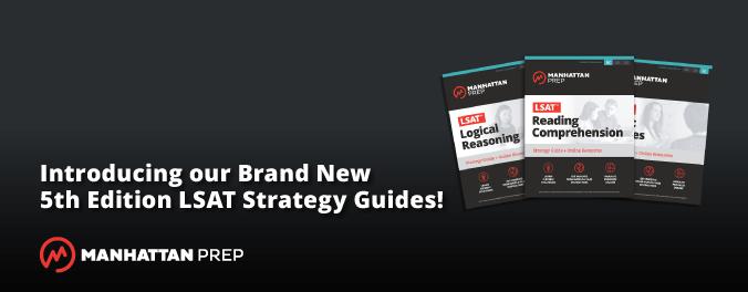 Manhattan Prep GMAT Blog - Introducing Our Brand New LSAT Strategy Guides! by Matt Shinners